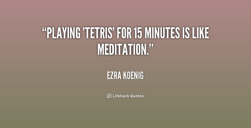quote-Ezra-Koenig-playing-tetris-for-15-minutes-is-like-191739